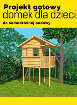 Projekt gotowy – domek dla dzieci