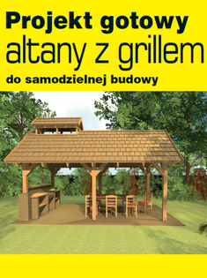 Projekt altany ogrodowej z grillem