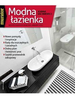 Modna łazienka Dodatek Do Muratora 201707 Muratorpl