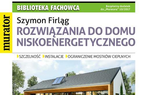 Biblioteka fachowca: Rozwiązania do domu niskoenergetycznego